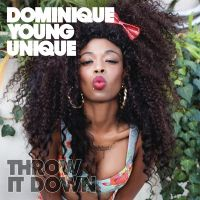 Cover Dominique Young Unique - Throw It Down