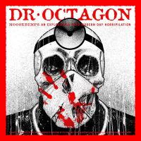 Cover Dr. Octagon - Moosebumps: An Exploration Into Modern Day Horripilation
