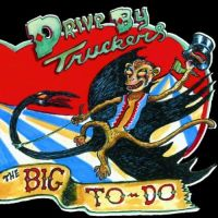 Cover Drive-By Truckers - The Big To Do