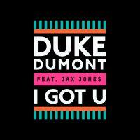 Cover Duke Dumont feat. Jax Jones - I Got U