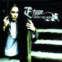 Cover E-Type - Here I Go Again