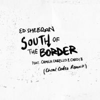 Cover Ed Sheeran feat. Camila Cabello & Cardi B - South Of The Border