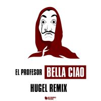 Cover El Profesor - Bella ciao (Hugel Remix)