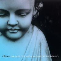 Cover Elbow - The Take Off And Landing Of Everything