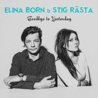 Cover Elina Born & Stig Rästa - Goodbye To Yesterday