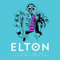 Cover Elton John - I Can't Go On Living Without You