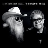 Cover Elton John / Leon Russell - If It Wasn't For Bad