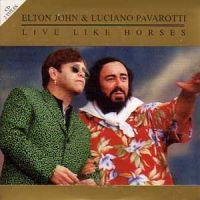 Cover Elton John & Luciano Pavarotti - Live Like Horses