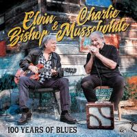 Cover Elvin Bishop & Charlie Musselwhite - 100 Years Of Blues