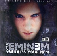 Cover Eminem - Mixtape - What's Your Nem