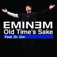 Cover Eminem feat. Dr. Dre - Old Time's Sake