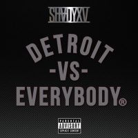 "Cover Eminem, Royce Da 5'9"", Big Sean, Danny Brown, Dej Loaf & Trick Trick - Detroit vs. Everybody"