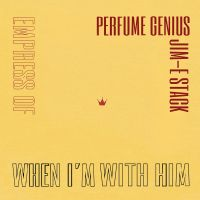 Cover Empress Of, Perfume Genius & Jim-E Stack - When I'm With Him (Perfume Genius Cover)