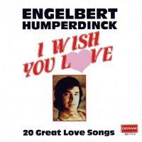 Cover Engelbert Humperdinck - I Wish You Love - 20 Great Love Songs