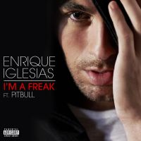 Cover Enrique Iglesias feat. Pitbull - I'm A Freak