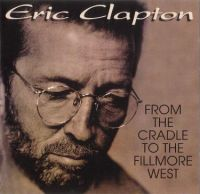 Cover Eric Clapton - From The Cradle To The Fillmore West