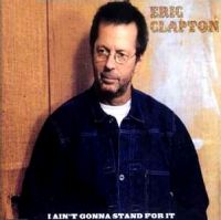 Cover Eric Clapton - I Ain't Gonna Stand For It