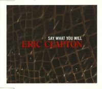 Cover Eric Clapton - Say What You Will