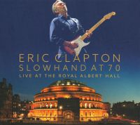 Cover Eric Clapton - Slowhand At 70 - Live At The Royal Albert Hall