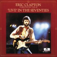 Cover Eric Clapton - Time Pieces Vol. II - 'Live' In The Seventies