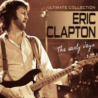 Cover Eric Clapton - Ultimate Collection - The Early Days