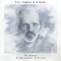 Cover Eric Clapton & Friends - The Breeze - An Appreciation Of JJ Cale