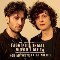 Cover Ermal Meta & Fabrizio Moro - Non mi avete fatto niente
