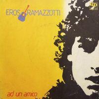 Cover Eros Ramazzotti - Ad un amico