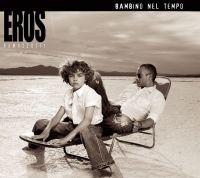 Cover Eros Ramazzotti - Bambino nel tempo