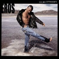 Cover Eros Ramazzotti - Calma apparente