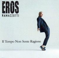 Cover Eros Ramazzotti - Il tempo non sente ragione