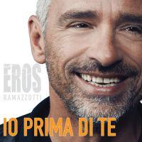 Cover Eros Ramazzotti - Io prima di te