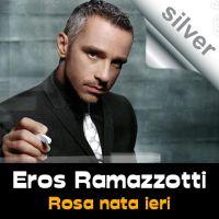 Cover Eros Ramazzotti - Rosa nata ieri