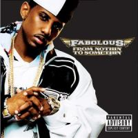 Cover Fabolous - From Nothin' To Somethin'