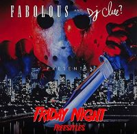 Cover Fabolous and DJ Clue? - Friday Night Freestyles