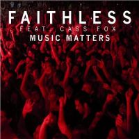 Cover Faithless feat. Cass Fox - Music Matters