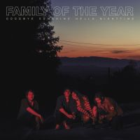 Cover Family Of The Year - Goodbye Sunshine, Hello Nighttime
