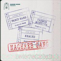 Cover Farid Bang, French Montana, Khaled - Maghreb Gang