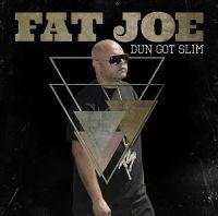 Cover Fat Joe - Dun Got Slim