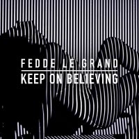 Cover Fedde Le Grand - Keep On Believing