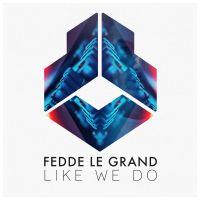 Cover Fedde Le Grand - Like We Do