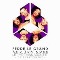 Cover Fedde Le Grand and Ida Corr - Let Me Think About It (Celebration Mix)