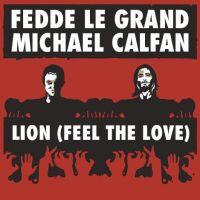 Cover Fedde Le Grand & Michael Calfan - Lion (Feel The Love)