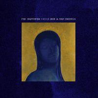 Cover Feu! Chatterton - Ici le jour (a tout enseveli)