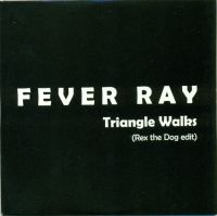 Cover Fever Ray - Triangle Walks