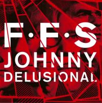 Cover FFS - Johnny Delusional