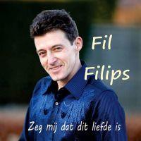 Cover Fil Filips - Zeg mij dat dit liefde is