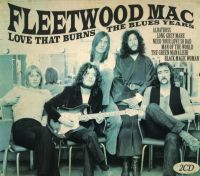 Cover Fleetwood Mac - Love That Burns - The Blues Years