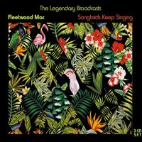 Cover Fleetwood Mac - Songbirds Keep Singing - The Legendary Broadcasts