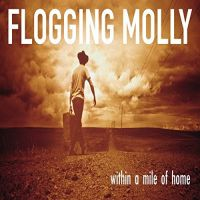 Cover Flogging Molly - Within A Mile Of Home